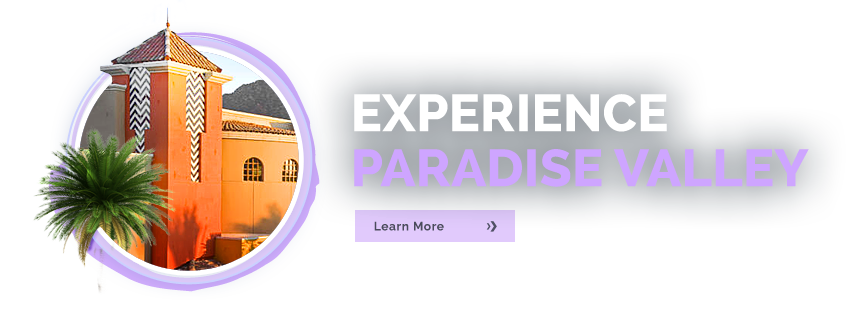 Experience Paradise Valley